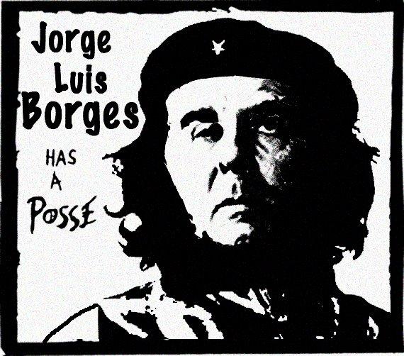 Jorge Luis Borges Has a Posse
